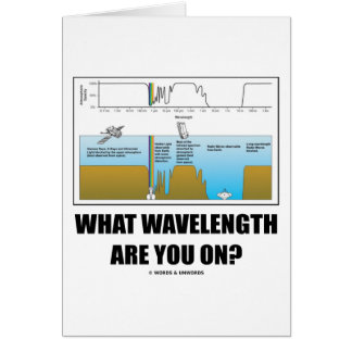 What Wavelength Are You On? (Psychology Humor) Greeting Card