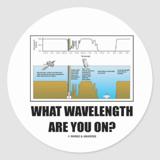What Wavelength Are You On? (Psychology Humor) Classic Round Sticker