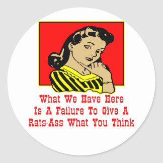 What We Have Is A Failure To Give A Rats-Ass Classic Round Sticker