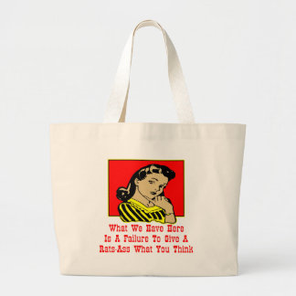 What We Have Is A Failure To Give A Rats-Ass Large Tote Bag