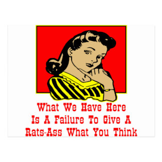 What We Have Is A Failure To Give A Rats-Ass Postcard