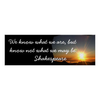 What we may be - Shakespeare quote Poster