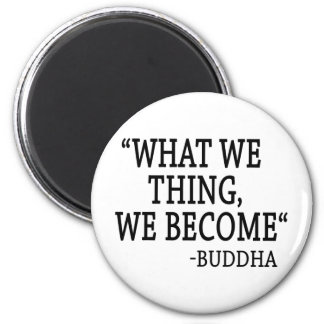 What We Thing We Become Magnet