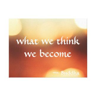 What We Think We Become - Buddha Art Canvas Print