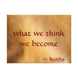 What We Think We Become Canvas Print
