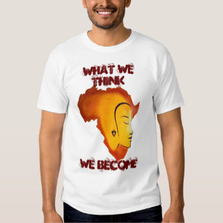 What we think, we become shirt