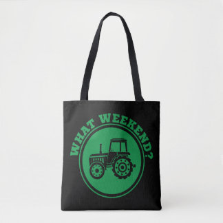 What Weekend? Tractor Farmer Life Agriculture Tote Bag