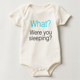 What? Were you sleeping? Baby Bodysuit