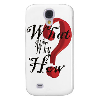 what why how Question Mark Samsung S4 Case