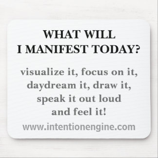 WHAT WILL I MANIFEST TODAY? MOUSE PAD