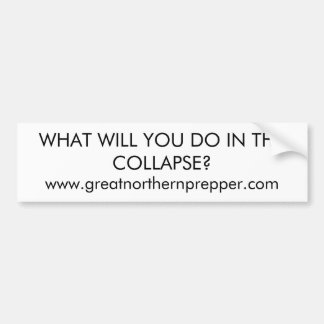 What will you do in a collapse? car bumper sticker