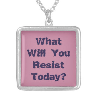 What will you resist today? silver plated necklace