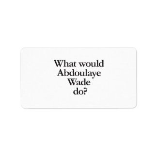 what would abdoulaye wade do address label