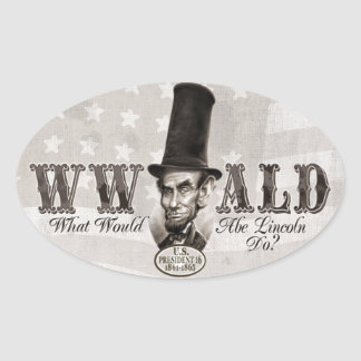 What Would Abe Lincoln Do Oval Sticker