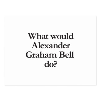 what would alexander graham bell do postcard