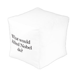 what would alfred nobel do cube pouf