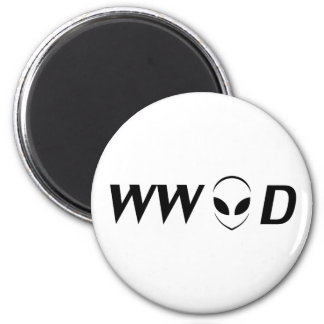 What Would Aliens Do? 2 Inch Round Magnet