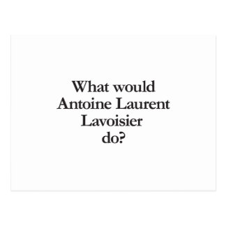 what would antoine laurent lavoisier do postcard