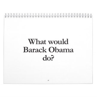 what would barack obama do wall calendars