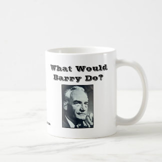 What Would Barry Do Coffee Mugs