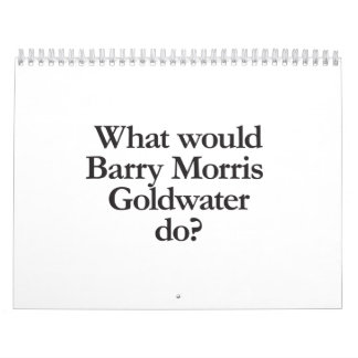 what would barry morris goldwater do wall calendars