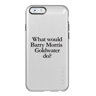 what would barry morris goldwater do incipio feather® shine iPhone 6 case