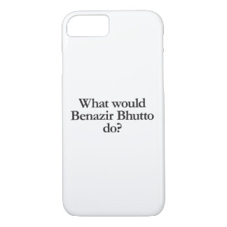 what would benazir bhutto do iPhone 7 case