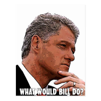 What Would Bill Do? Postcard