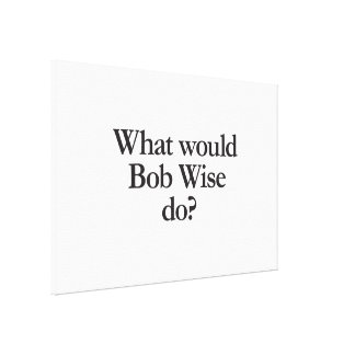what would bob wise do canvas print