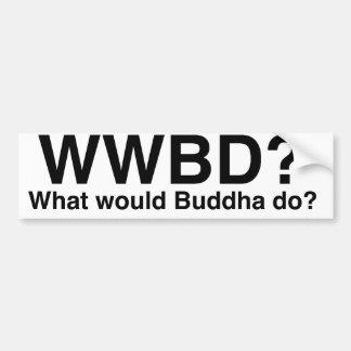 What would Buddha do? Car Bumper Sticker