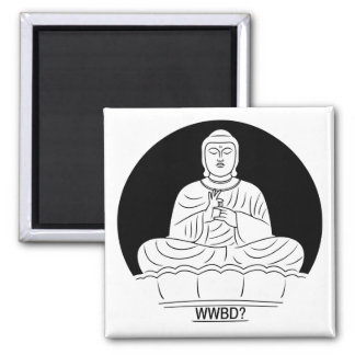 What Would Buddha Do? Magnet