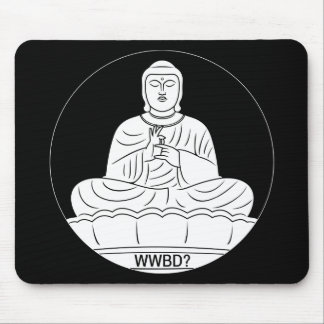 What Would Buddha Do? Mouse Pad