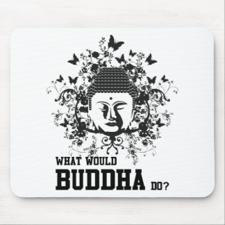 What Would Buddha Do Mousepads