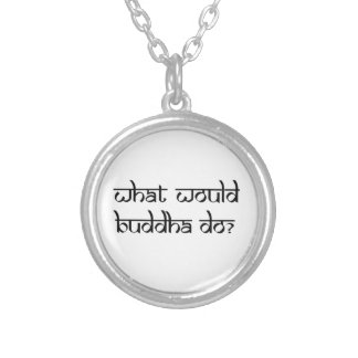 What would Buddha do Round Pendant Necklace