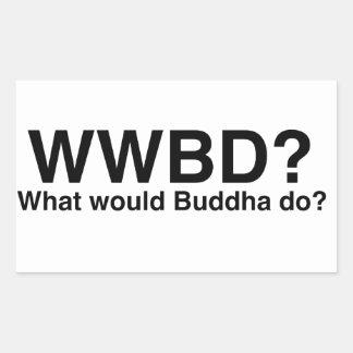 What would Buddha do? Rectangular Sticker