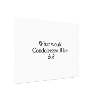 what would condoleezza rice do canvas prints