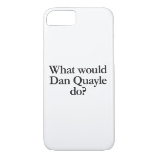 what would dan quayle do iPhone 7 case