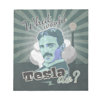 What would Do Tesla? Notepad