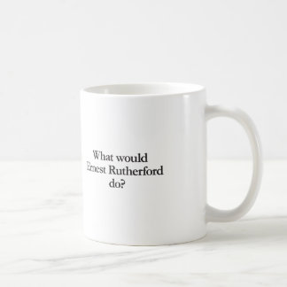 what would ernest rutherford do classic white coffee mug
