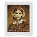 What would Florence Nightingale Do? Print