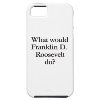 what would franklin d roosevelt do iPhone SE/5/5s case