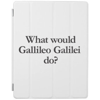 what would gallileo galilei do iPad cover