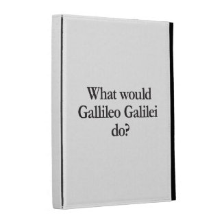 what would gallileo galilei do iPad folio cover