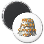 What Would Genghis Do? Fridge Magnets