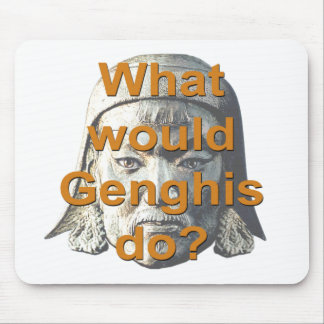 What Would Genghis Do? Mouse Pad