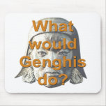 What Would Genghis Do? Mousepads