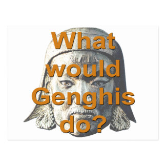 What Would Genghis Do? Postcard