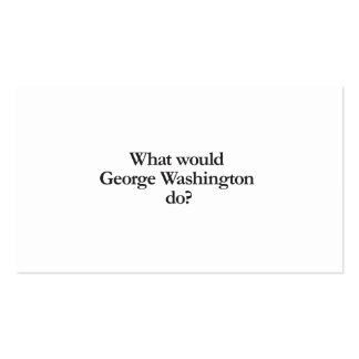 What would George Washington do Business Cards