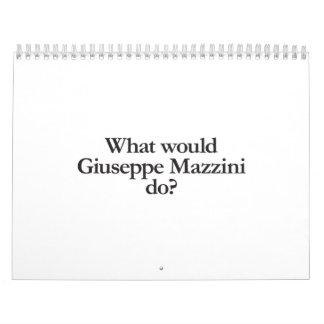 what would giuseppe Mazzini do Calendar