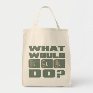 What Would Good Guy Greg Do Bag